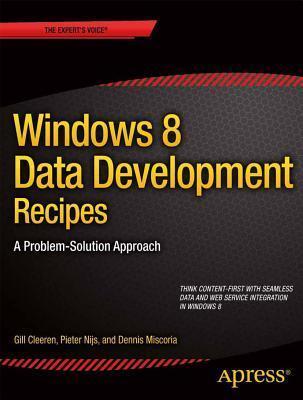 Windows 8 Data Development Recipes: A Problem-Solution Approach Gill Cleeren