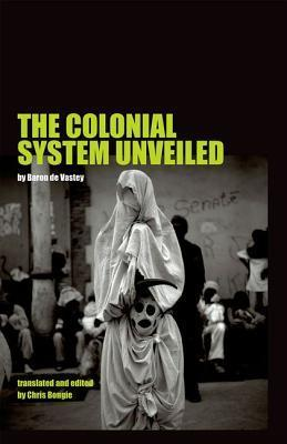 The Colonial System Unveiled Baron De Vastey