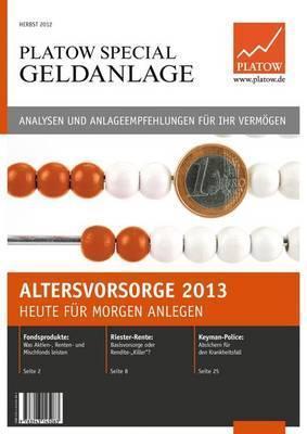 Platow Special Geldanlage: Altersvorsorge 2013 Heute Fur Morgen Anlegen  by  Albrecht F Schirmacher