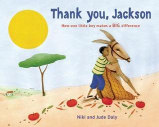 Thank You, Jackson: How One Little Boy Makes a BIG Difference  by  Niki Daly