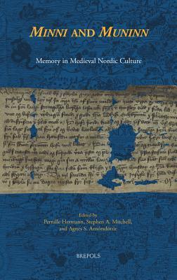 AS 04 Minni and Muninn: Memory in Medieval Nordic Culture: Memory in Medieval Nordic Culture  by  A.S. Arnorsdottir
