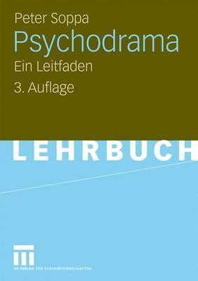 Psychodrama: Ein Leitfaden Peter Soppa