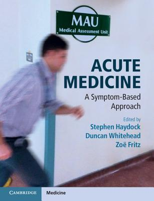Acute Medicine: A Symptom-Based Approach Stephen Haydock