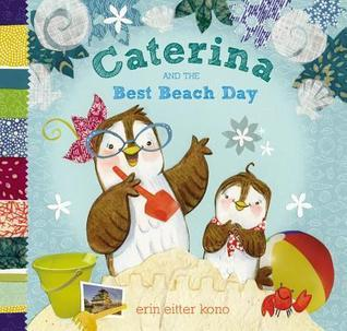 Caterina and the Best Beach Day Erin Eitter Kono