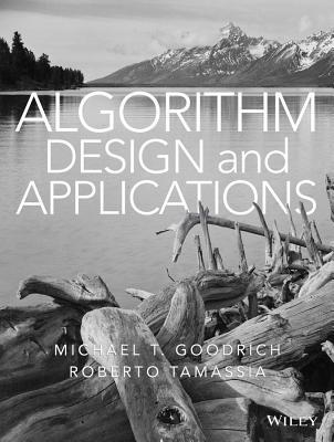 Algorithm Design and Applications  by  Michael T. Goodrich
