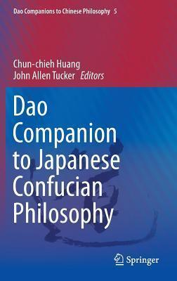 DAO Companion to Japanese Confucian Philosophy Chun-Chieh Huang
