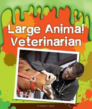 Large Animal Veterinarian  by  Sherra G Edgar