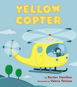 Yellow Copter  by  Kersten Hamilton