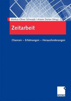 Zeitarbeit: Chancen - Erfahrungen - Herausforderungen  by  Markus-Oliver Schwaab