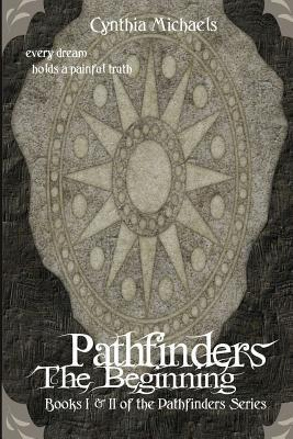 Pathfinders: The Beginning  by  Cynthia Michaels
