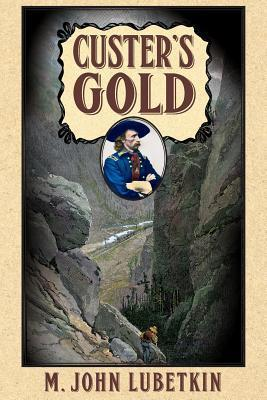 Custers Gold  by  M John Lubetkin