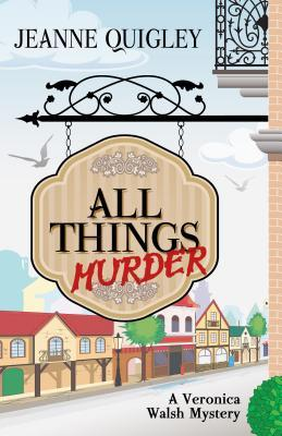 All Things Murder Jeanne Quigley