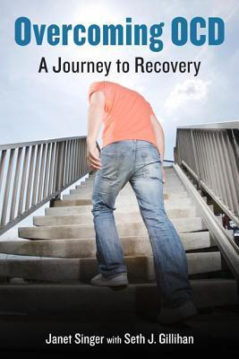 Overcoming OCD: A Journey to Recovery  by  Janet Singer