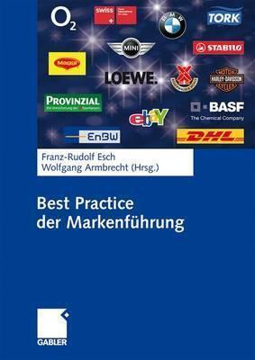 Best Practice Der Markenfuhrung  by  Franz-Rudolf Esch