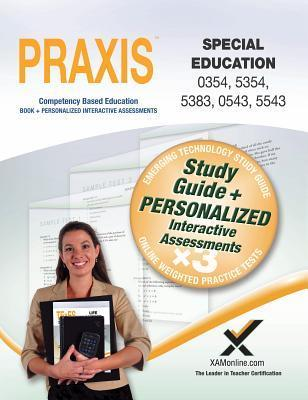 Praxis Special Education 0354/5354, 5383, 0543/5543 Book and Online  by  Sharon A. Wynne
