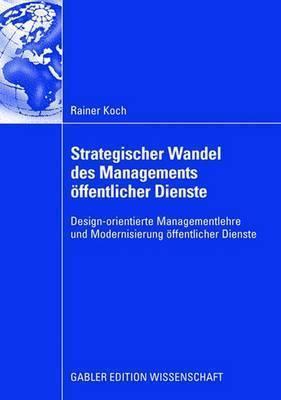 Strategischer Wandel Des Managements �ffentlicher Dienste  by  Rainer Koch