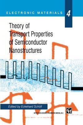 Theory of Transport Properties of Semiconductor Nanostructures  by  Eckehard Scholl