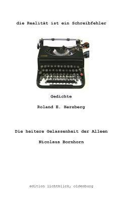 die Realität ist ein Schreibfehler: Gedichte Nicolaus Bornhorn