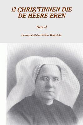12 Christinnen Die de Heere Eren, Deel 12 Willem Westerbeke