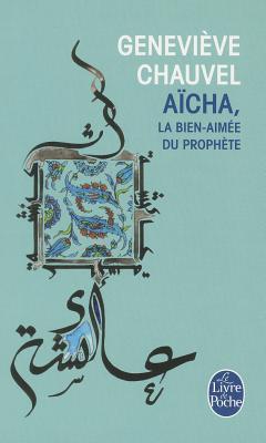 Aicha La Bien-Aimee Du Prophete Geneviève Chauvel