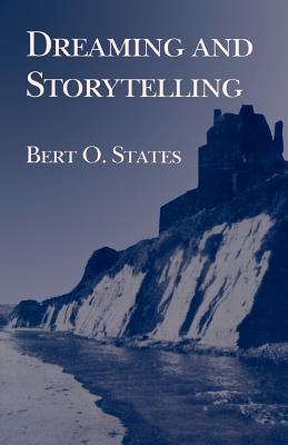 Dreaming and Storytelling Bert O. States