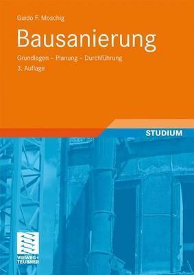 Bausanierung: Grundlagen - Planung - Durchfuhrung  by  Guido Moschig