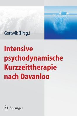Intensive Psychodynamische Kurzzeittherapie Nach Davanloo  by  Gerda Gottwik