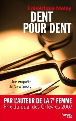 Dent Pour Dent: Une Enquete de Nico Sirsky  by  Frédérique Molay