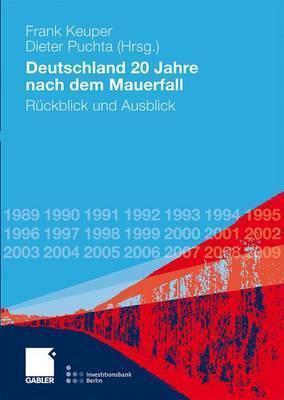 Deutschland 20 Jahre Nach Dem Mauerfall: Ruckblick Und Ausblick  by  Frank Keuper