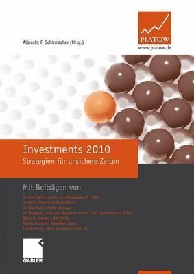 Investments 2010: Strategien Fur Unsichere Zeiten Albrecht F. Schirmacher