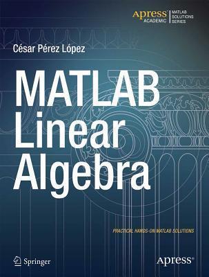 MATLAB Linear Algebra Cesar Lopez
