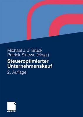 Steueroptimierter Unternehmenskauf  by  Michael J. Brück