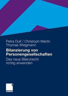 Bilanzierung Von Personengesellschaften: Das Neue Bilanzrecht Richtig Anwenden  by  Petra Duif