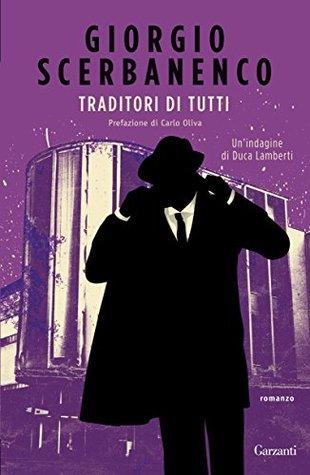 Traditori di tutti (Duca Lamberti, #2) Giorgio Scerbanenco