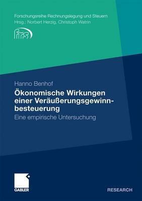 Okonomische Wirkungen Einer Verausserungsgewinnbesteuerung: Eine Empirische Untersuchung  by  Hanno Benhof