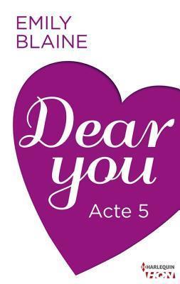 Dear You - Acte 5  by  Emily Blaine