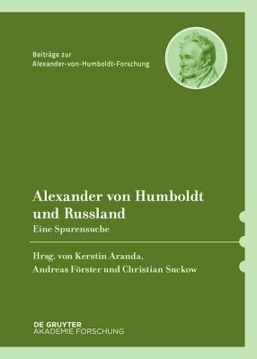 Auf Den Spuren Alexander Von Humboldts in Russland Kerstin Aranda