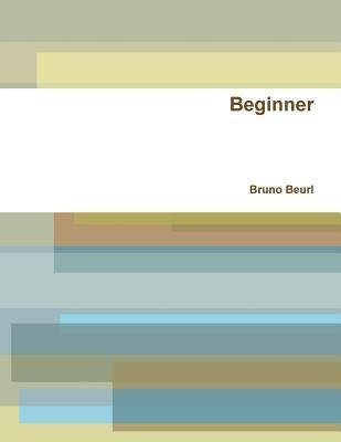Beginner  by  Bruno Beurl