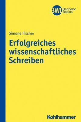 Erfolgreiches Wissenschaftliches Schreiben  by  Simone Fischer