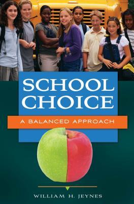 School Choice  by  William H. Jeynes