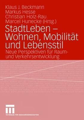 Stadt Leben   Wohnen, Mobilität Und Lebensstil  by  Werner Seebass
