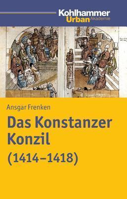 Das Konstanzer Konzil Ansgar Frenken
