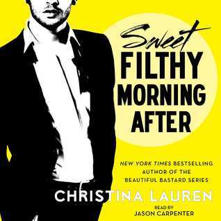 Sweet Filthy Morning After (Wild Seasons, #1.5) Christina Lauren
