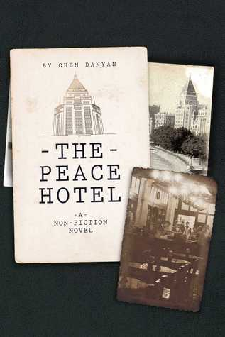 The Peace Hotel: A Non-Fiction Novel  by  Chen Danyan