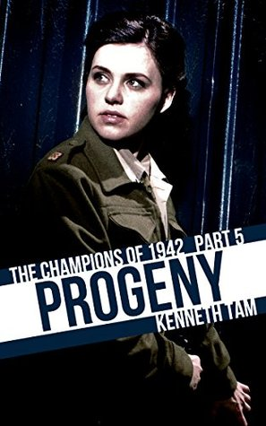Progeny: The Champions of 1942 - Part 5 Kenneth Tam