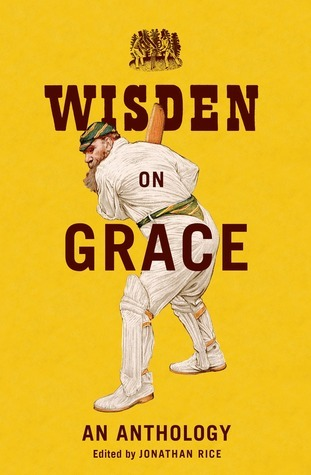 Wisden on Grace: An Anthology  by  Jonathan Rice