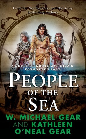 People of the Sea (North Americas Forgotten Past, #5) W. Michael Gear