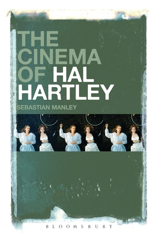 The Cinema of Hal Hartley Sebastian Manley
