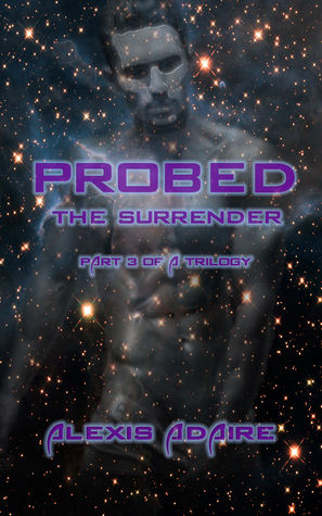 The Surrender (Probed, #3) Alexis Adaire
