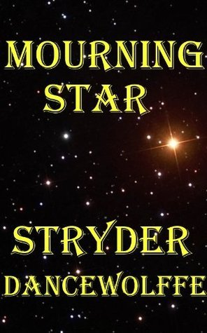 Mourning Star  by  Stryder Dancewolffe